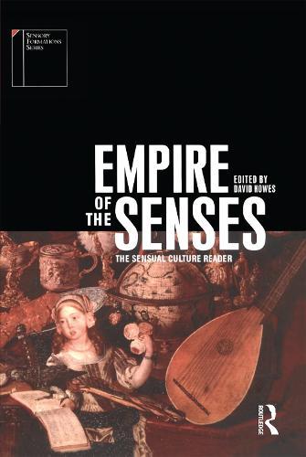 Empire of the Senses: The Sensual Culture Reader - Sensory Formations v. 7 (Hardback)