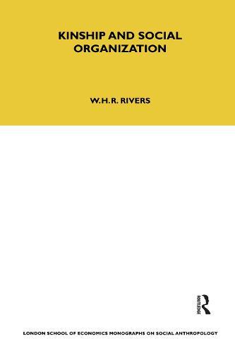 Kinship and Social Organisation - LSE Monographs on Social Anthropology v. 34 (Hardback)