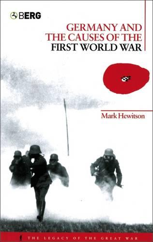 Germany and the Causes of the First World War - The Legacy of the Great War (Paperback)