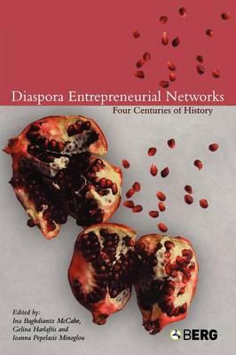 Diaspora Entrepreneurial Networks: Four Centuries of History - Business, Culture & Change v. 1 (Paperback)