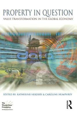 Property in Question: Value Transformation in the Global Economy - Wenner-Gren International Symposium (Paperback)