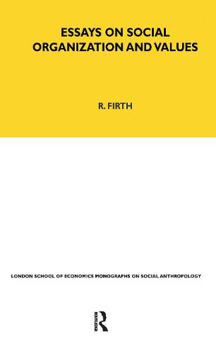 Essays on Social Organisation and Values - LSE Monographs on Social Anthropology v. 28 (Hardback)