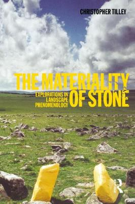 The Materiality of Stone: Explorations in Landscape Phenomenology (Paperback)