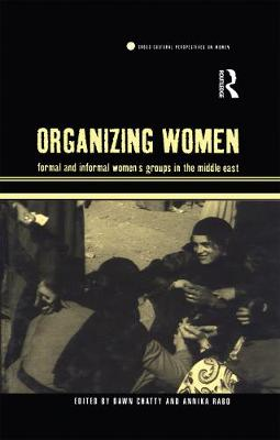 Organizing Women: Formal and Informal Women's Groups in the Middle East - Cross-cultural Perspectives on Women v. 16 (Paperback)