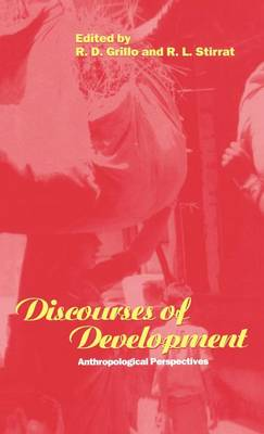 Discourses of Development: Anthropological Perspectives - Explorations in Anthropology v. 41 (Hardback)