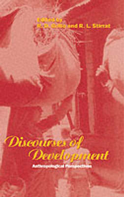 Discourses of Development: Anthropological Perspectives - Explorations in Anthropology v. 41 (Paperback)