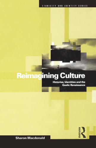 Reimagining Culture: Histories, Identities and the Gaelic Renaissance - Ethnicity and Identity Series (Paperback)
