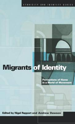 Migrants of Identity: Perceptions of 'Home' in a World of Movement - Ethnicity and Identity Series v. 8 (Hardback)