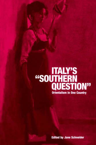 "Italy's ""Southern Question"": Orientalism in One Country (Paperback)"
