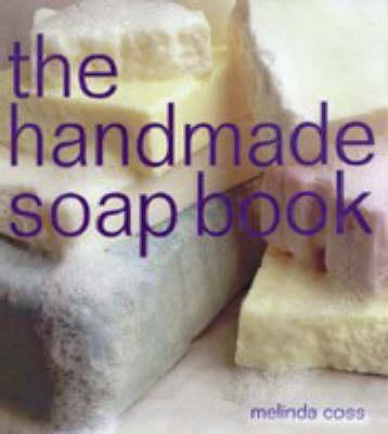 The Handmade Soap Book - The Handmade Series (Paperback)