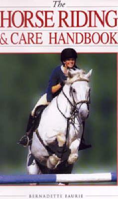The Horse Riding and Care Handbook (Hardback)