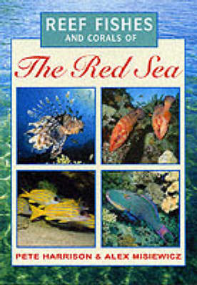 Reef Fishes and Corals of the Red Sea (Paperback)