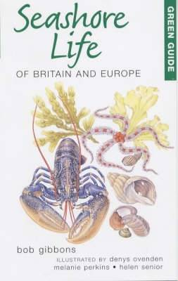 Green Guide to Seashore Life Of Britain And Europe (Paperback)