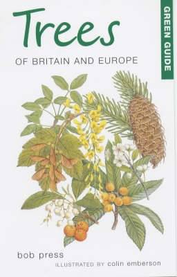 Green Guide to Trees of Britain and Europe - Michelin Green Guides (Paperback)