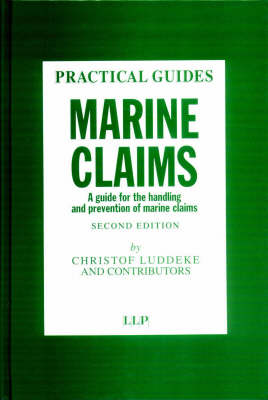 Marine Claims: A Guide for Handling and Prevention of Marine Claims - Lloyd's List Practical Guides (Paperback)
