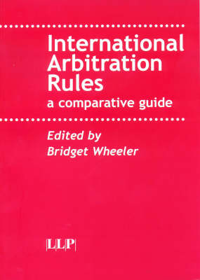 International Arbitration Rules: A Comparative Guide (Paperback)