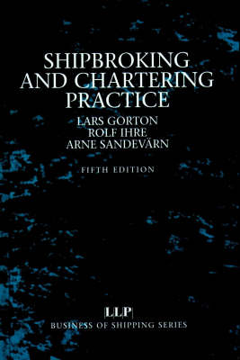 Shipbroking and Chartering Practice - Business of Shipping S. (Paperback)