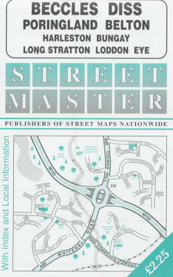 Streetmaster Street Plan of Beccles, Diss, Poringland, Belton, Harleston, Bungay, Long Stratton, Loddon, Eye (Sheet map, folded)