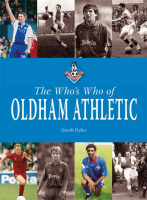 The Who's Who of Oldham Athletic (Hardback)