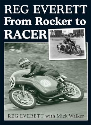 Reg Everett: From Rocker to Racer (Hardback)