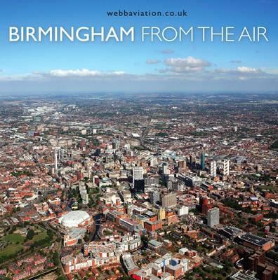 Birmingham: From the Air (Hardback)