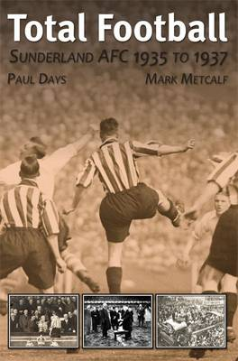 Sunderland AFC 1935-37: Total Football (Paperback)