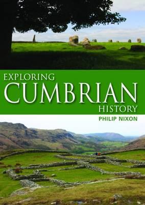 Exploring Cumbrian History (Hardback)