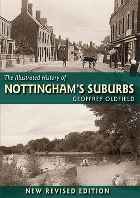 The Illustrated History of Nottingham's Suburbs (Hardback)