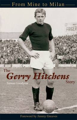 The Gerry Hitchens Story: From mine to Milan (Paperback)