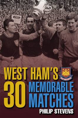 West Ham's 30 Memorable Matches (Hardback)