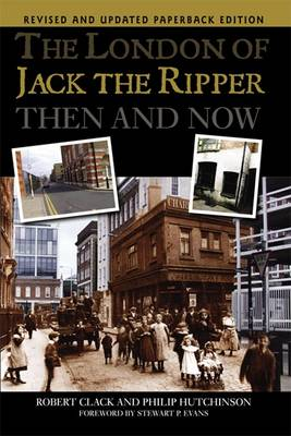 The London of Jack the Ripper Then and Now (Paperback)