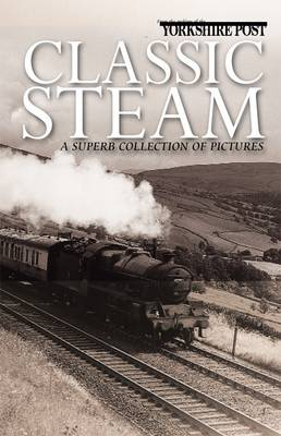 Classic Steam: A Superb Collection of Pictures (Paperback)