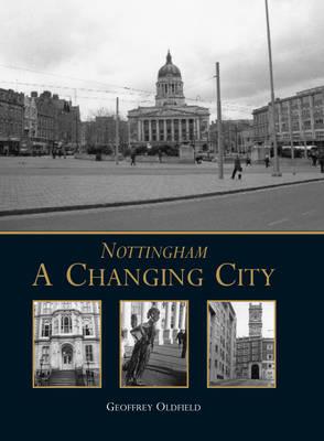 Nottingham: A Changing City (Hardback)