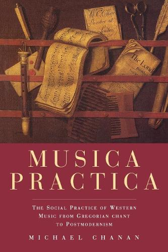 Musica Practica: Social Practice of Western Music from Gregorian Chant to Postmodernism (Paperback)