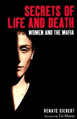 Secrets of Life and Death: Women and the Mafia (Paperback)