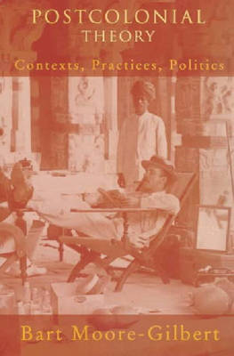 Postcolonial Theory: Contexts, Practices, Politics (Paperback)