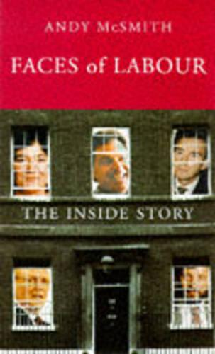 Faces of Labour: The Inside Story (Paperback)