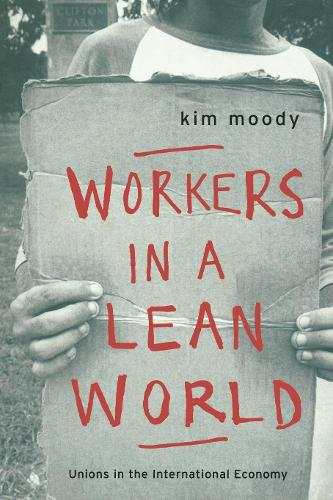 Workers in a Lean World: Unions in the International Economy (Paperback)