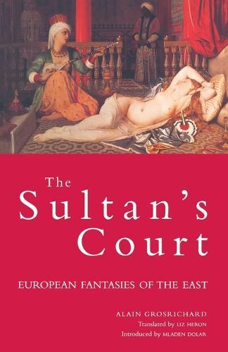 Structure of the Seraglio: European Fantasies of Asiatic Despotism - Wo es war (Paperback)