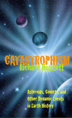 Catastrophism: Killer Asteroids in the Making of the Natural World (Paperback)