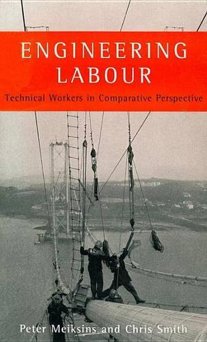 Engineering Labour: Technical Workers in Comparative Perspective (Paperback)