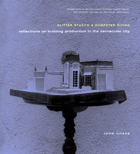 Glitter, Stucco and Dumpster Diving: Reflections on Building Production in the Vernacular City (Paperback)