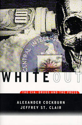 White-out: CIA, Drugs and the Press (Paperback)