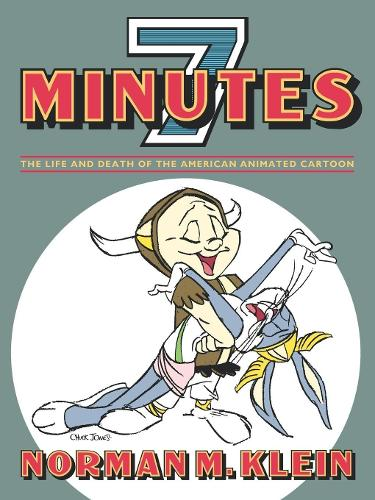 Seven Minutes: Life and Death of the American Animated Cartoon (Paperback)