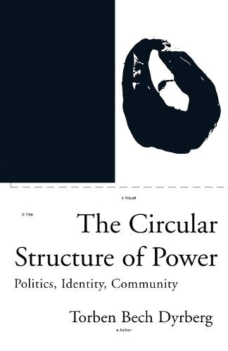 The Circular Structure of Power - Phronesis S. (Paperback)