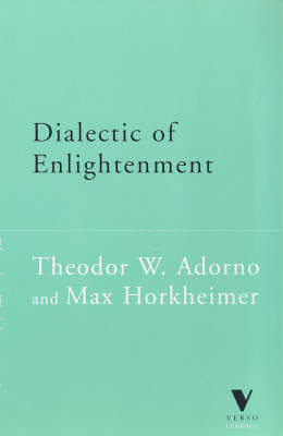 Dialectic of Enlightenment - Verso Classics 15 (Paperback)
