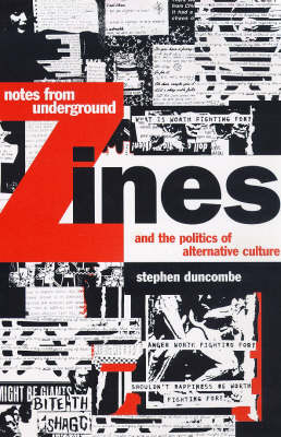 Notes from Underground: Zines and the Politics of Alternative Culture (Paperback)