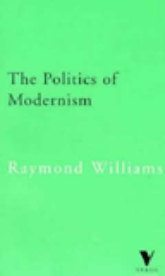 The Politics of Modernism: Against the New Conformists - Verso Classics (Paperback)