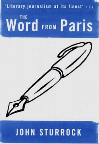 The Word from Paris: Essays on Modern French Thinkers and Writers (Paperback)