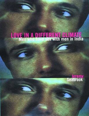 Love in a Different Climate: Men Who Have Sex with Men in India (Paperback)